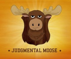 Judgmental Moose