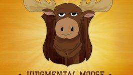 Judgmental Moose