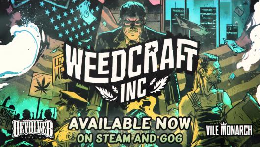 "Weedcraft Inc – ""Chill Interrupted"""